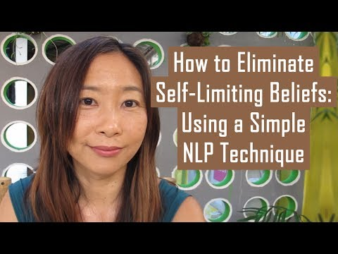 Eliminate Self Limiting Beliefs With NLP