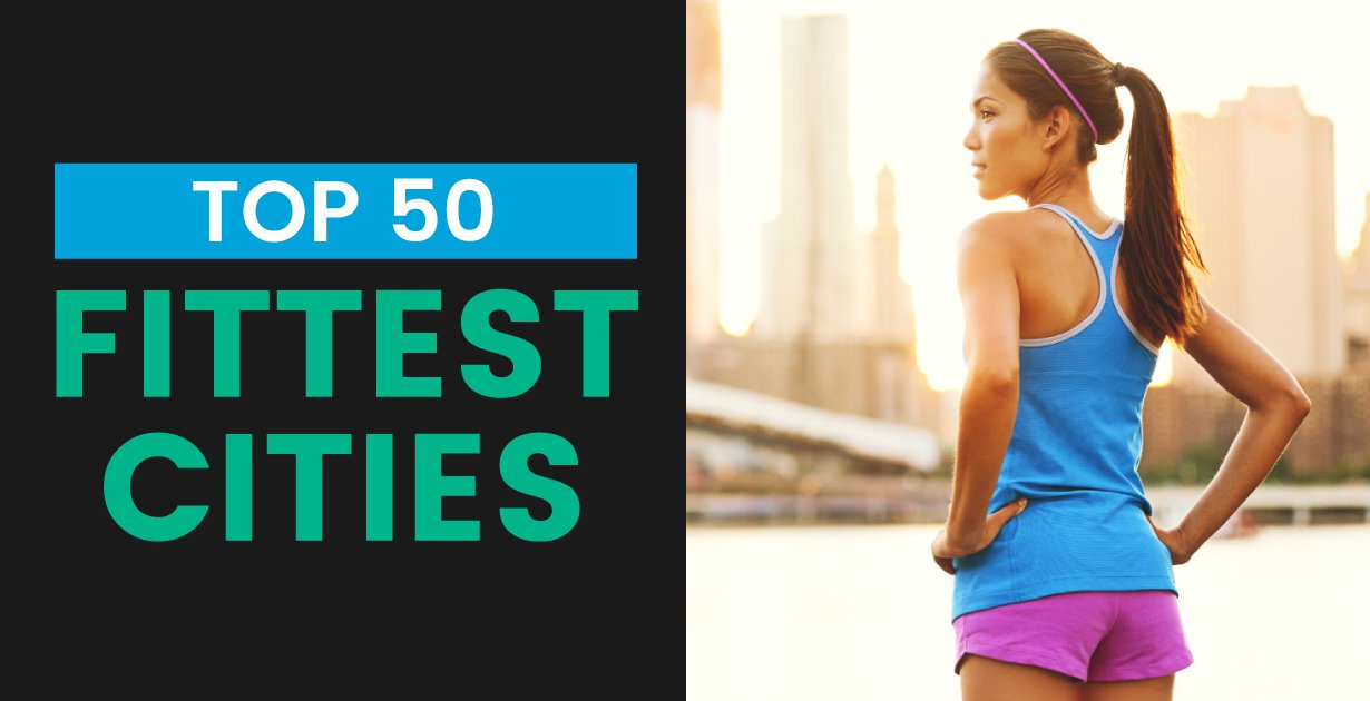The 2018 Top 50 Fittest Cities in the U.S.