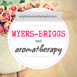 Myers Briggs and Aromatherapy