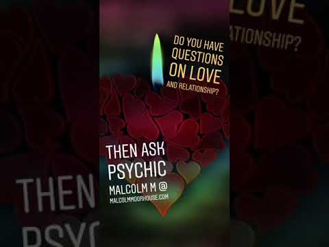 Questions on love & relationship? Ask Psychic Malcolm M